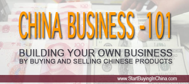 Making Money with Chinese Products – Course 101