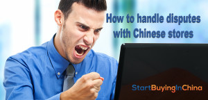 9 steps how to handle disputes with Chinese stores
