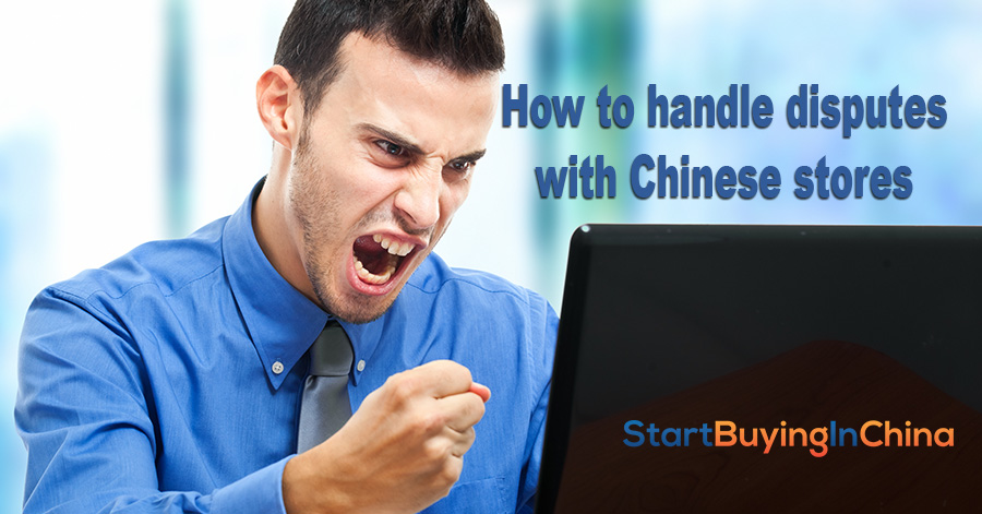 9 Steps to Handle Disputes with Chinese Stores