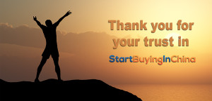 Thank you for your trust in StartBuyingInChina.com