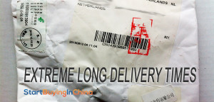 extreme long delivery times